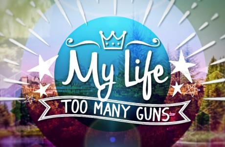 My Life: Too Many Guns